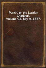 Punch, or the London Charivari, Volume 93, July 9, 1887.